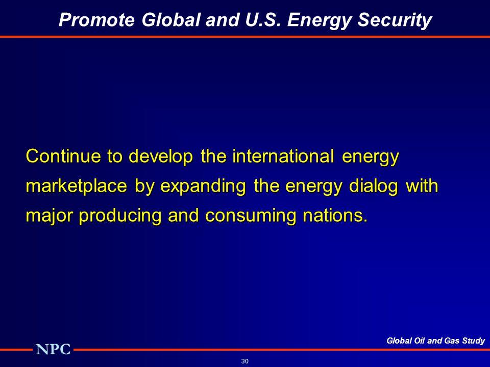 Global Oil and Gas Study NPC 30 Promote Global and U.S.