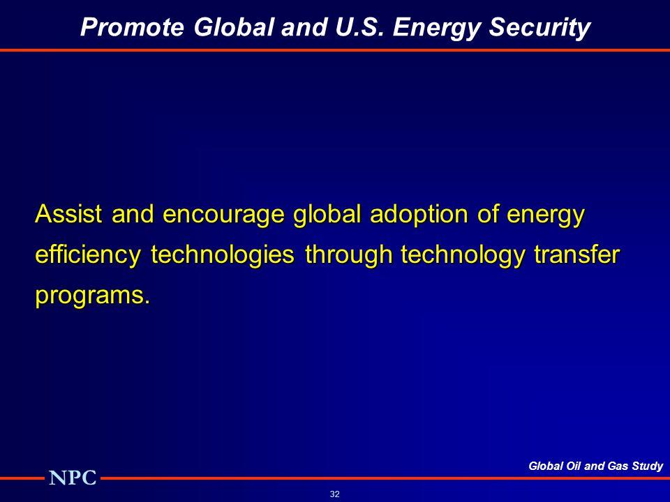 Global Oil and Gas Study NPC 32 Promote Global and U.S.