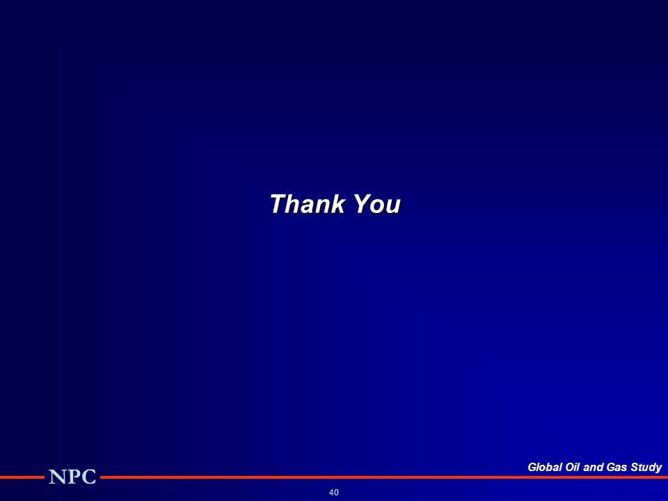 Global Oil and Gas Study NPC 40 Thank You