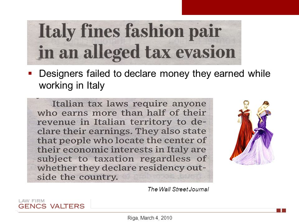Designers failed to declare money they earned while working in Italy The Wall Street Journal Riga, March 4, 2010