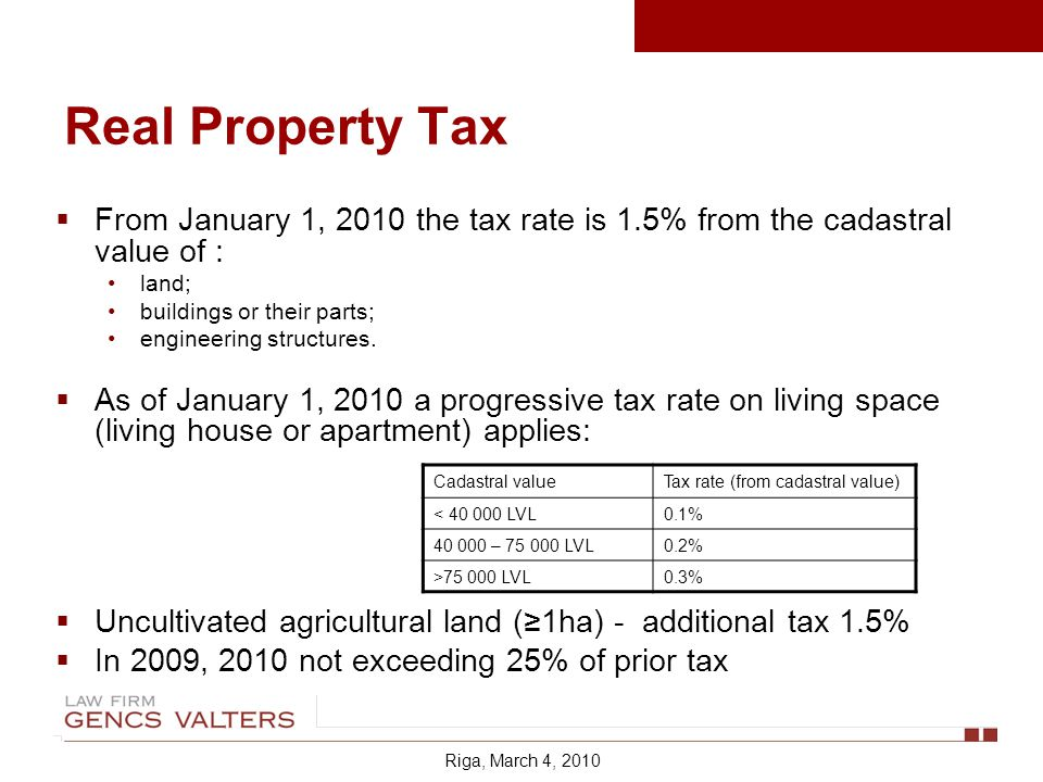 Real Property Tax From January 1, 2010 the tax rate is 1.5% from the cadastral value of : land; buildings or their parts; engineering structures.