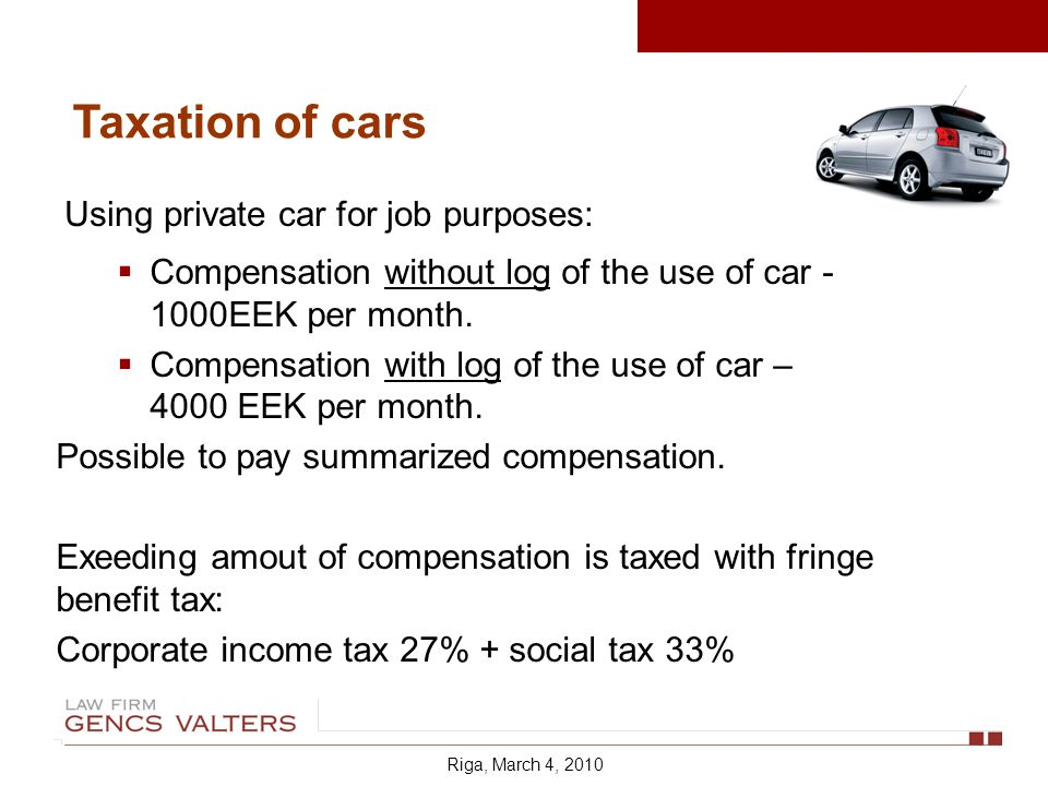 Compensation without log of the use of car EEK per month.