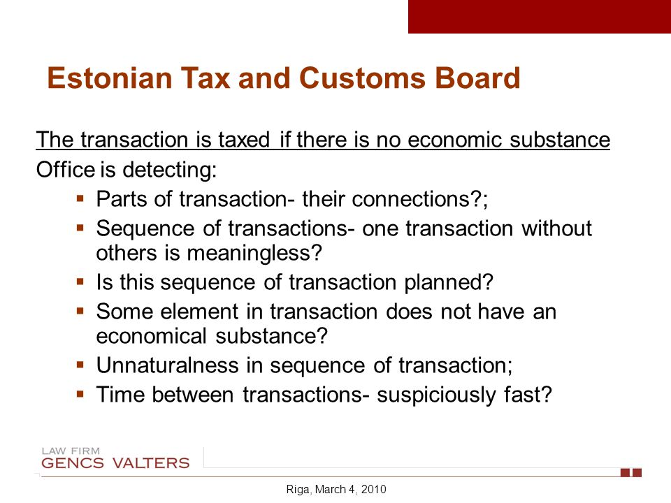 The transaction is taxed if there is no economic substance Office is detecting: Parts of transaction- their connections ; Sequence of transactions- one transaction without others is meaningless.