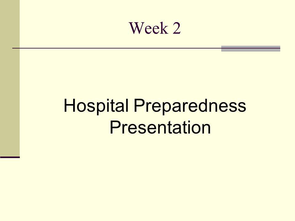 Week 2 Hospital Preparedness Presentation