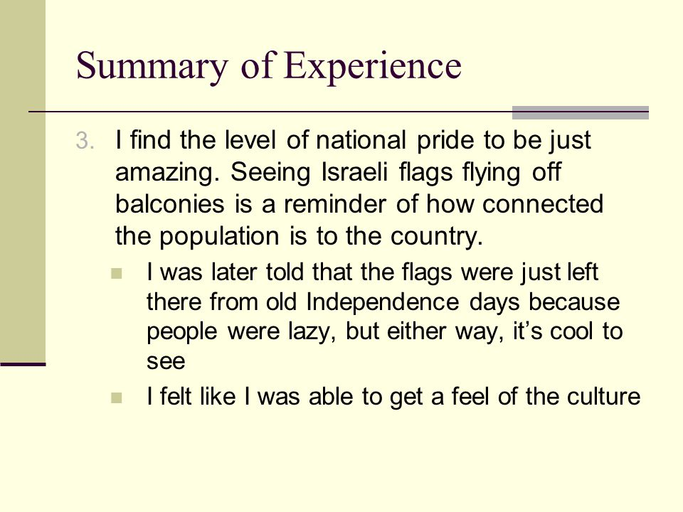 Summary of Experience 3. I find the level of national pride to be just amazing.