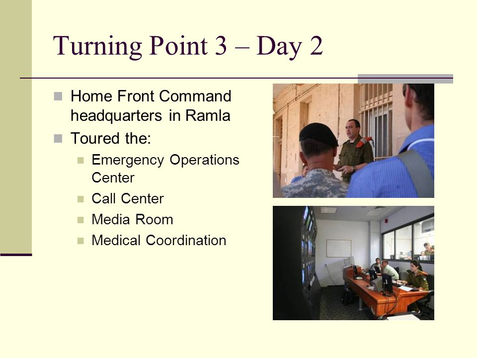 Home Front Command headquarters in Ramla Toured the: Emergency Operations Center Call Center Media Room Medical Coordination