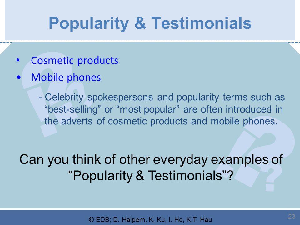 ? ? ! ? ? ! © EDB; D. Halpern, K. Ku, I. Ho, K.T. Hau 23 Popularity & Testimonials Cosmetic products Mobile phones Can you think of other everyday exa