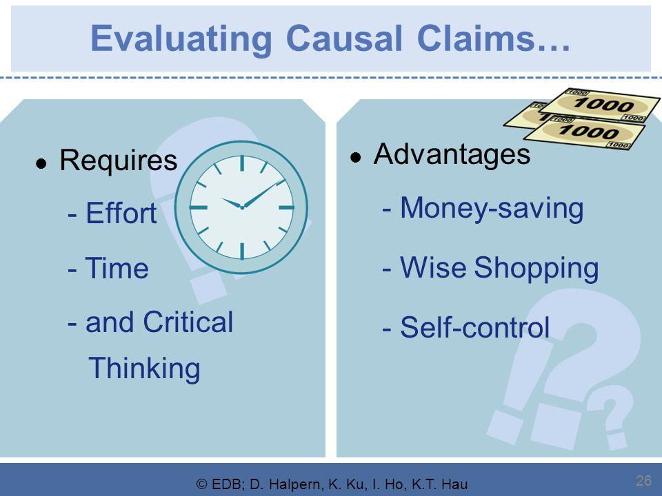 ? ? ! ? ? ! © EDB; D. Halpern, K. Ku, I. Ho, K.T. Hau 26 Evaluating Causal Claims… Requires - Effort - Time - and Critical Thinking Advantages - Money