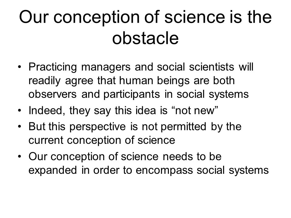 How science has changed After World War II systems science expanded science by adding eight dimensions We are now expanding the philosophy of science by adding two dimensions The result will be a more realistic approach to social science