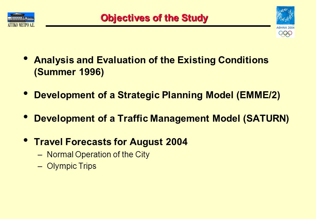 Analysis and Evaluation of the Existing Conditions (Summer 1996) Development of a Strategic Planning Model (EMME/2) Development of a Traffic Managemen