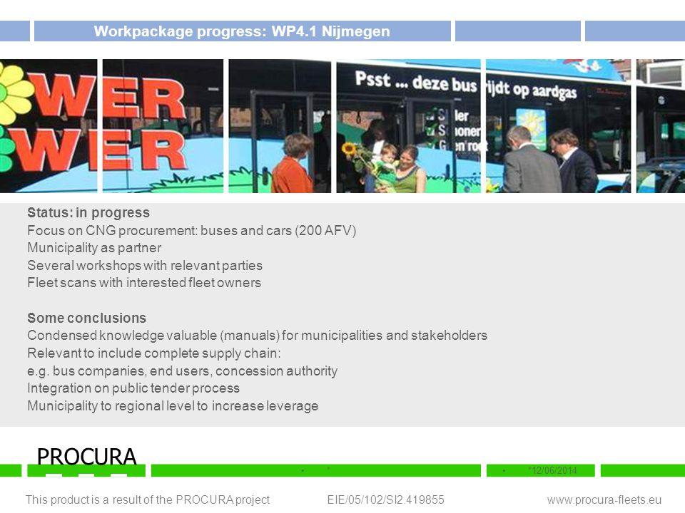 This product is a result of the PROCURA project EIE/05/102/SI2.419855 www.procura-fleets.eu **12/06/2014 PROCURA Workpackage progress: WP4.1 Nijmegen