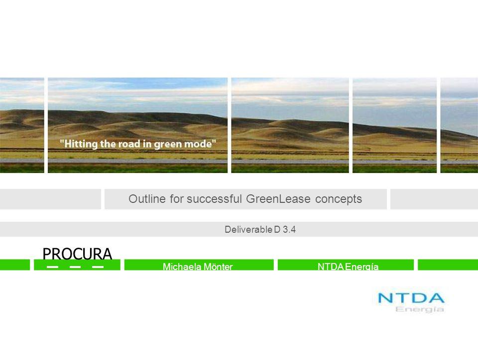 PROCURA Outline for successful GreenLease concepts Deliverable D 3.4 Michaela MönterNTDA Energía