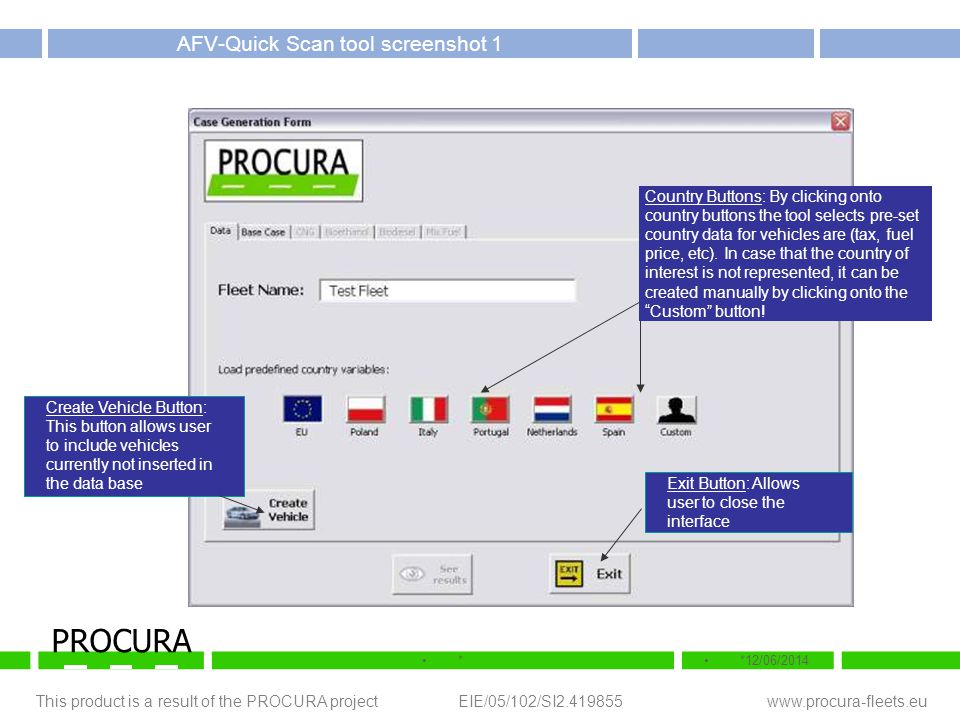 This product is a result of the PROCURA project EIE/05/102/SI2.419855 www.procura-fleets.eu **12/06/2014 PROCURA AFV-Quick Scan tool screenshot 1 Coun