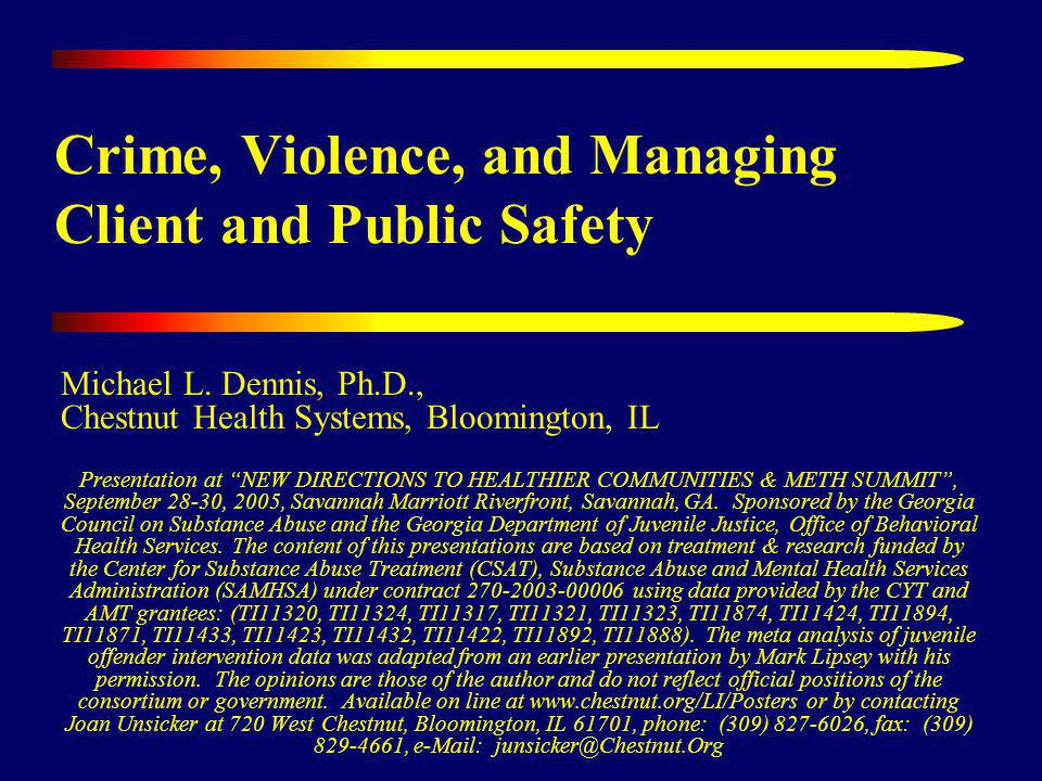 To summarize the need for measuring substance use, crime and violence and its correlates To examine the utility of the GAINs Substance Problem for assessing the risk of relapse and recidivism To summarize the results of meta analyses of effective programs for juvenile offenders by Lipsey and colleagues Goals of this Presentation