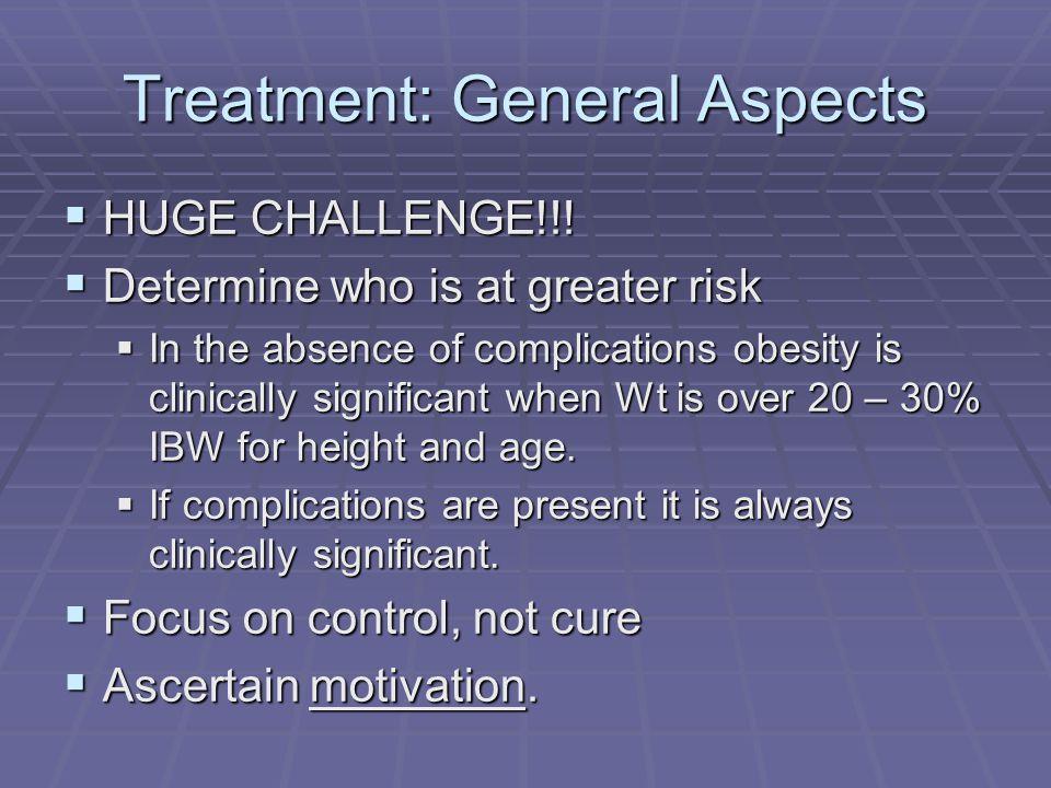 Treatment: General Aspects HUGE CHALLENGE!!. HUGE CHALLENGE!!.
