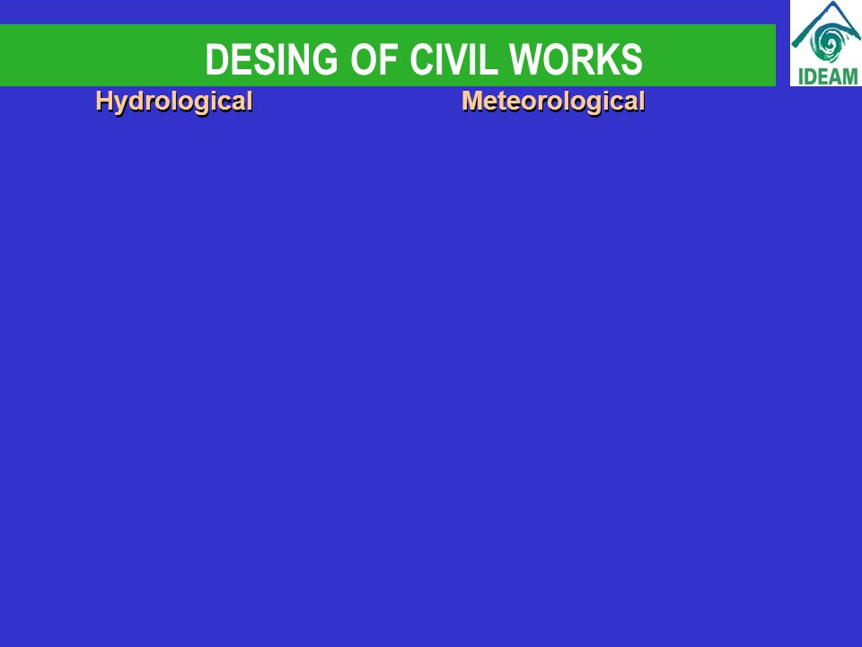 DESING OF CIVIL WORKS Hydrological Meteorological