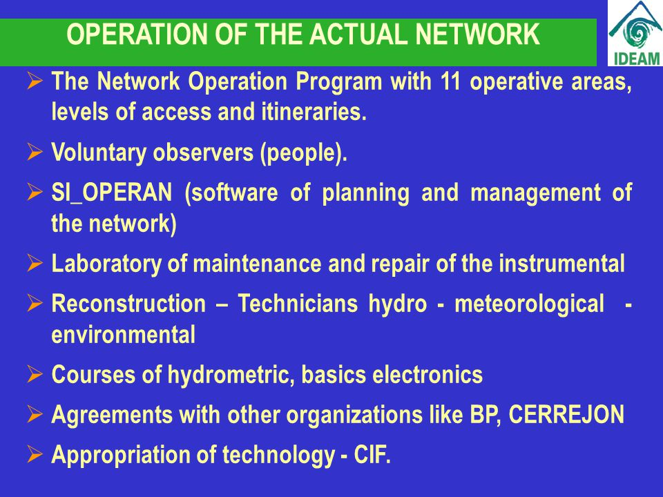OPERATION OF THE ACTUAL NETWORK The Network Operation Program with 11 operative areas, levels of access and itineraries.
