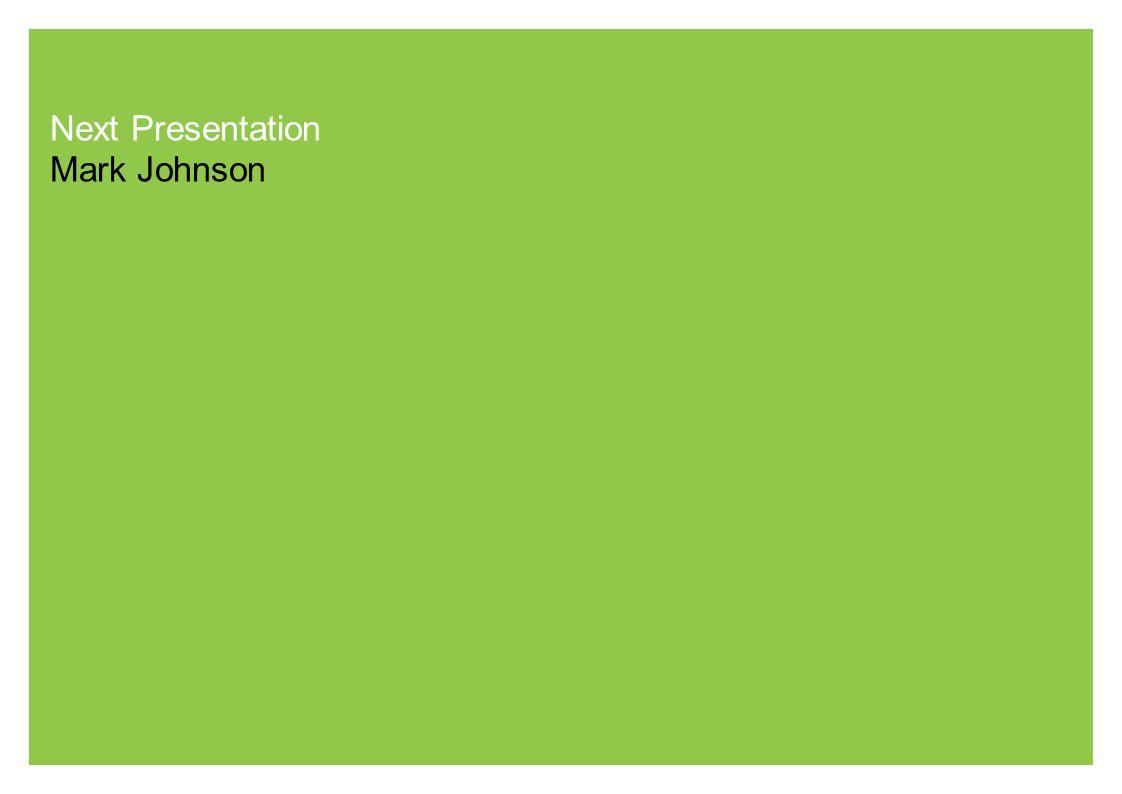 Next Presentation Mark Johnson