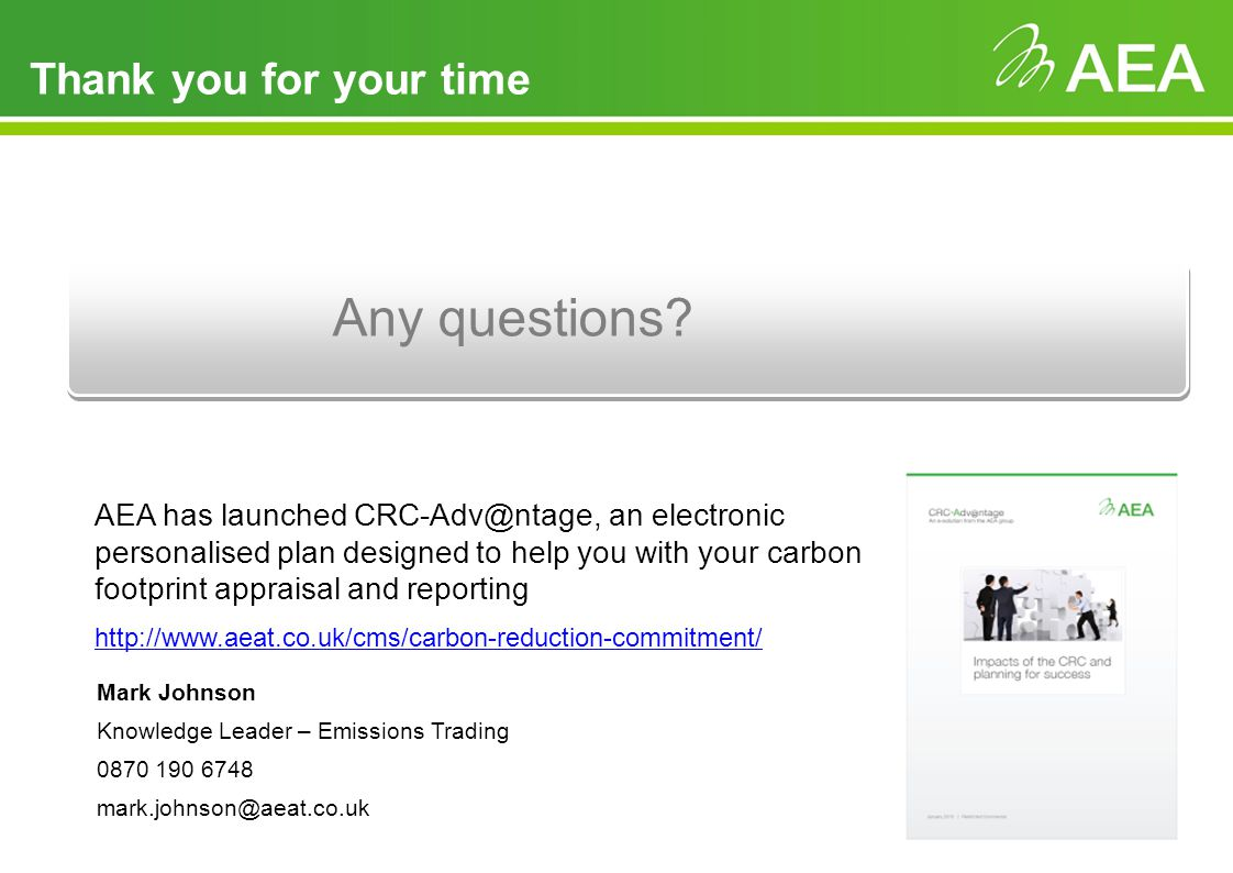 Thank you for your time Mark Johnson Knowledge Leader – Emissions Trading Any questions.