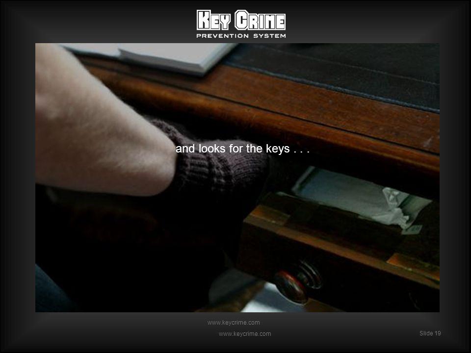 Slide 19 www.keycrime.com Slide 19 www.keycrime.com and looks for the keys...