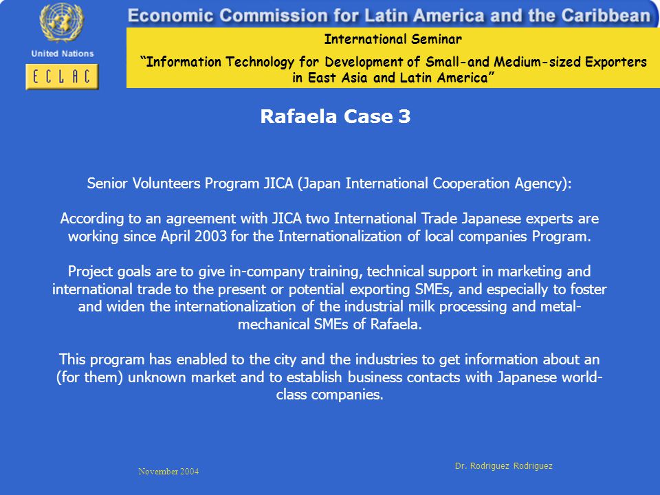 International Seminar Information Technology for Development of Small-and Medium-sized Exporters in East Asia and Latin America November 2004 Dr.