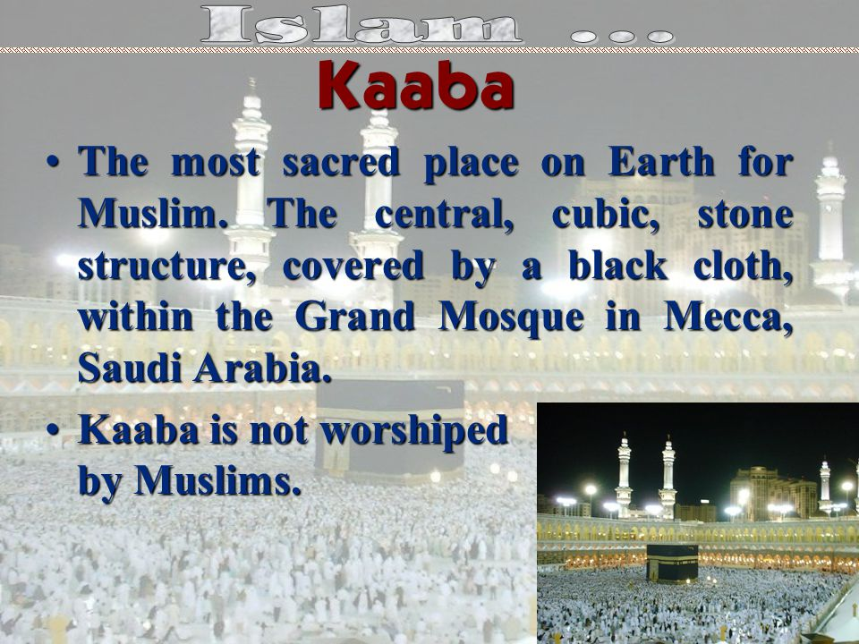 The most sacred place on Earth for Muslim.