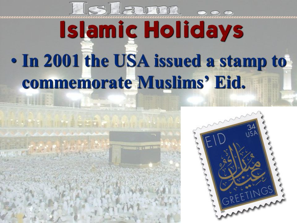 In 2001 the USA issued a stamp to commemorate Muslims Eid.In 2001 the USA issued a stamp to commemorate Muslims Eid.