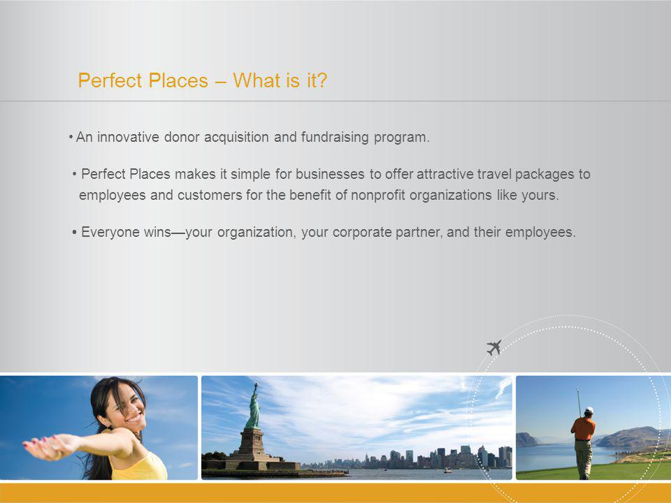 Perfect Places – What is it. An innovative donor acquisition and fundraising program.