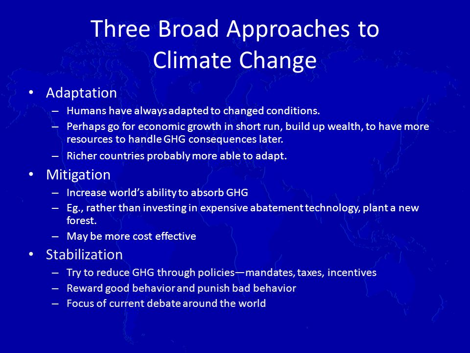 Three Broad Approaches to Climate Change Adaptation – Humans have always adapted to changed conditions.