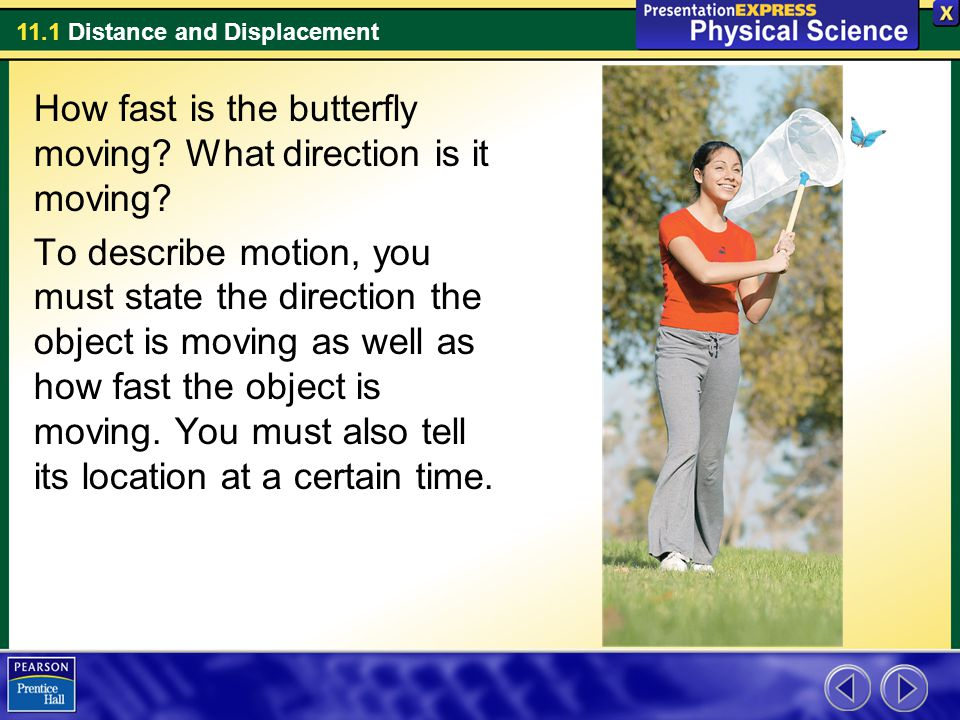 11.1 Distance and Displacement Assessment Questions 1.A car is driving down the highway.