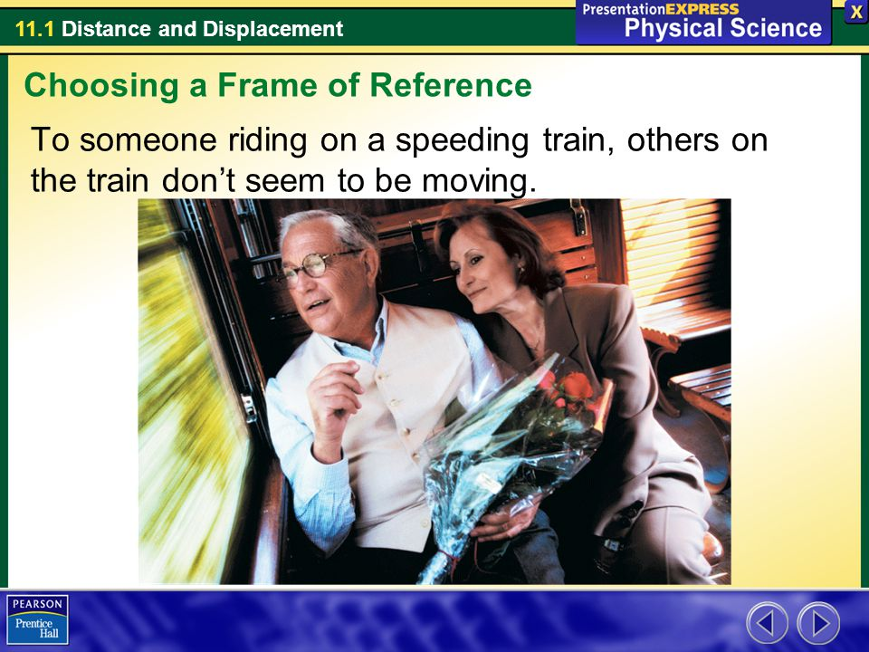 11.1 Distance and Displacement Assessment Questions 3.If you walk across town, taking many turns, your displacement is the a.total distance that you traveled.