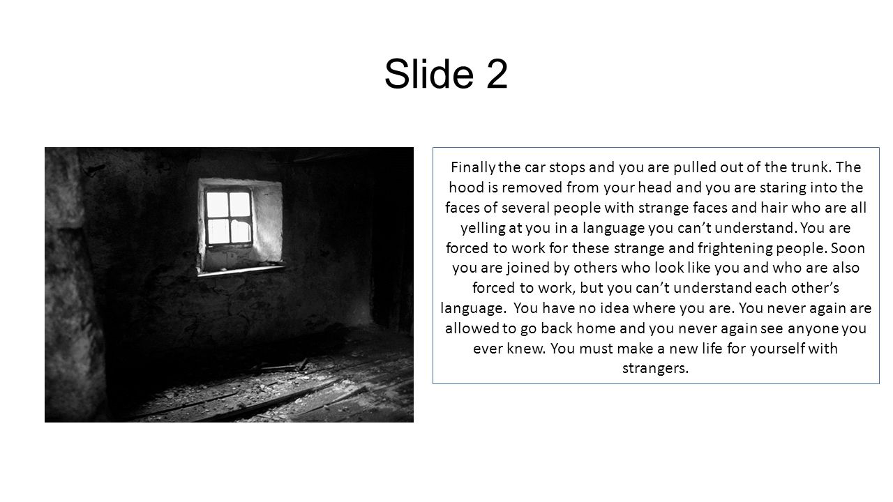 Slide 3 How would you navigate this strange and hostile new world.