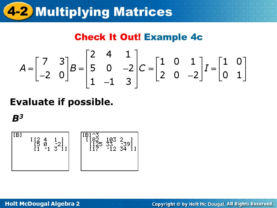 Holt McDougal Algebra 2 4-2 Multiplying Matrices Check It Out.