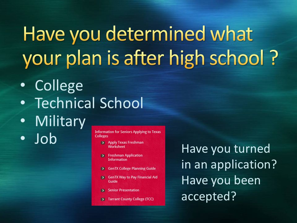 College Technical School Military Job Have you turned in an application Have you been accepted