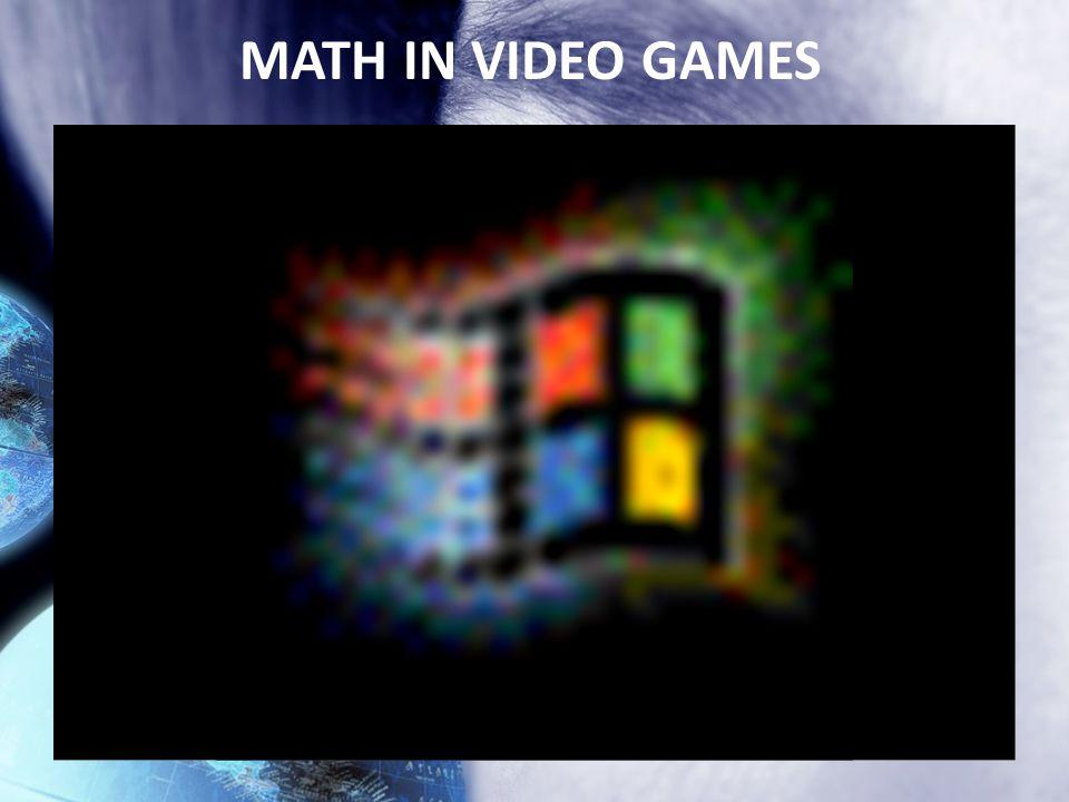 MATH IN VIDEO GAMES