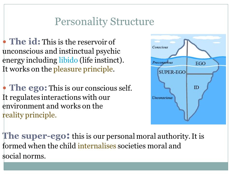 Personality Structure The id: This is the reservoir of unconscious and instinctual psychic energy including libido (life instinct). It works on the pl
