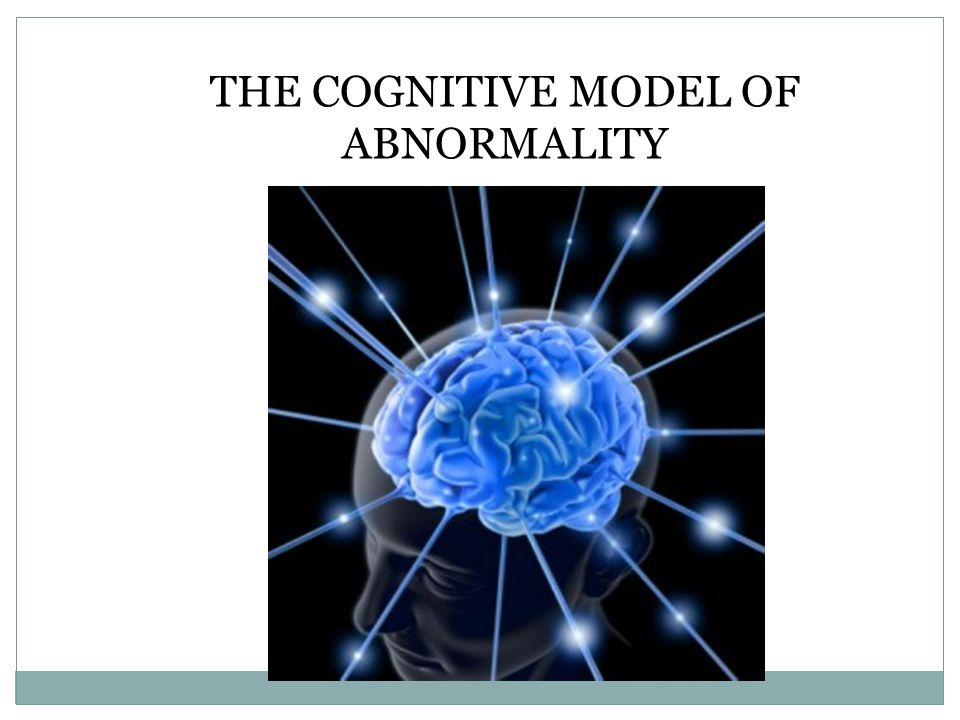 THE COGNITIVE MODEL OF ABNORMALITY Ellis and Beck