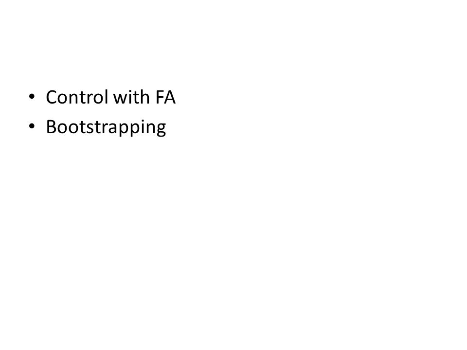 Control with FA Bootstrapping