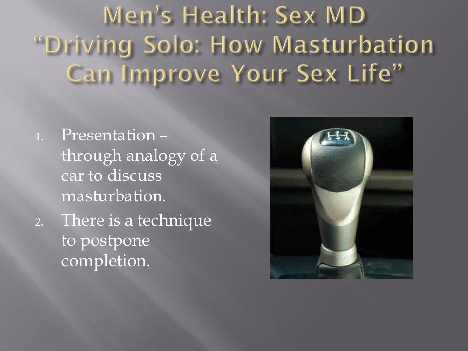1. Presentation – through analogy of a car to discuss masturbation.