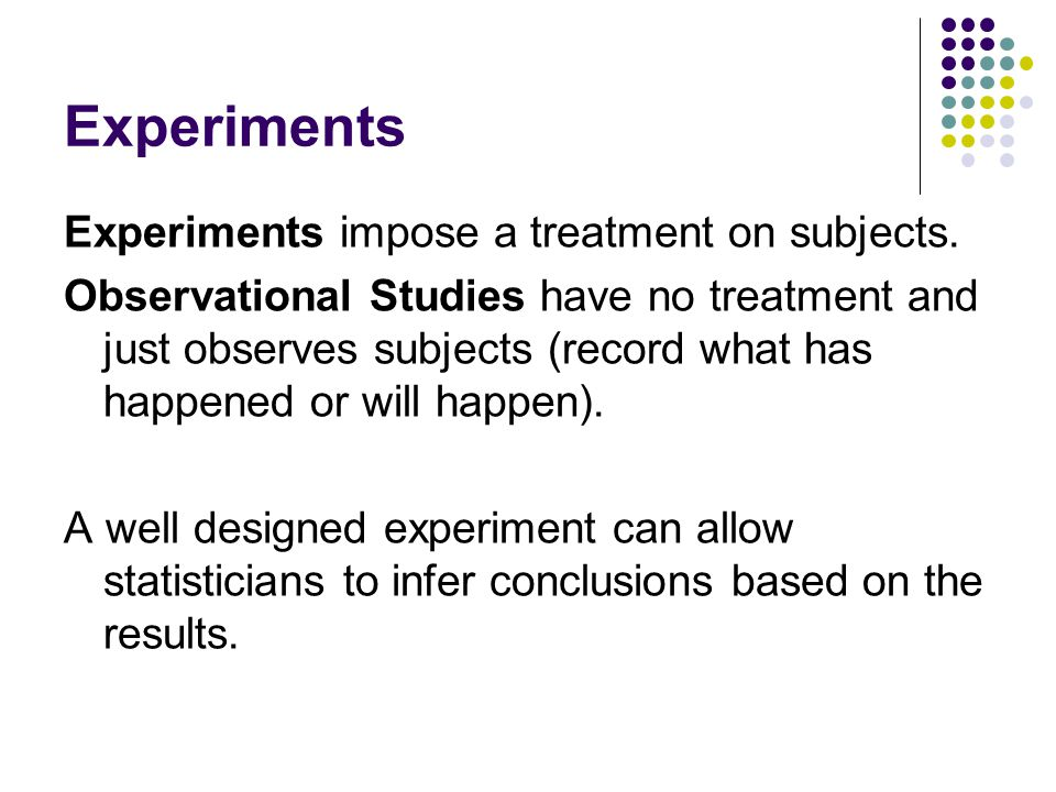 Observational Studies 2 types.Retrospective Study – a study to determine what has happened.