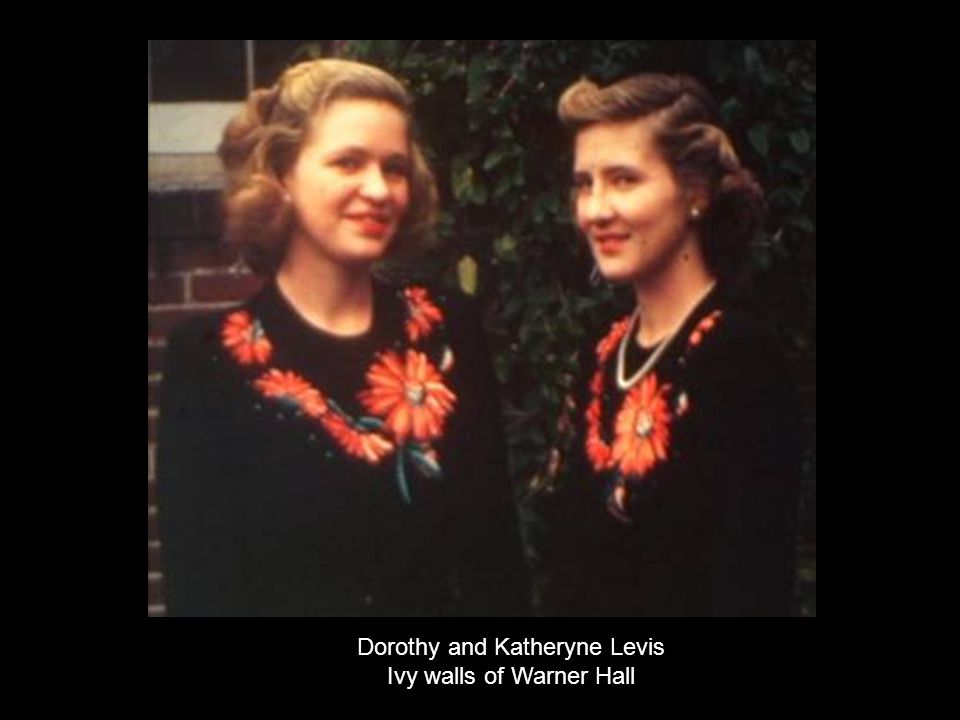 Dorothy and Katheryne Levis Ivy walls of Warner Hall