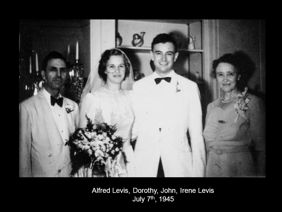 Alfred Levis, Dorothy, John, Irene Levis July 7 th, 1945