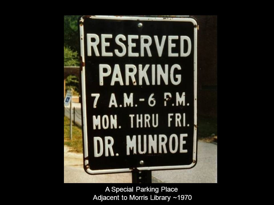 A Special Parking Place Adjacent to Morris Library ~1970