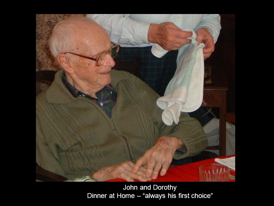 John and Dorothy Dinner at Home – always his first choice