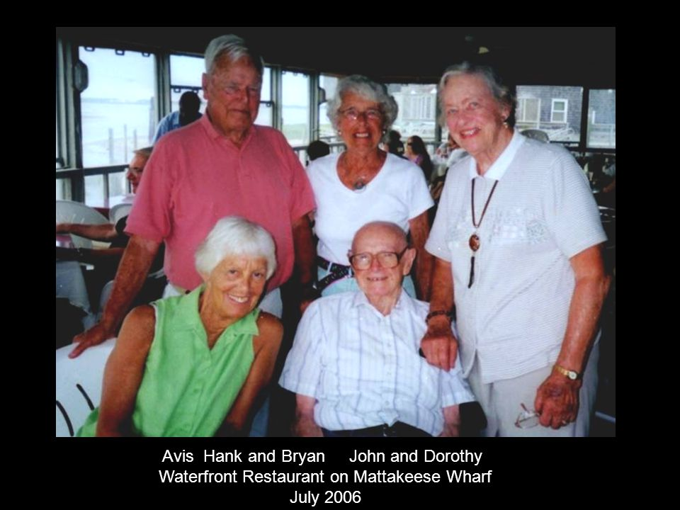 Avis Hank and Bryan John and Dorothy Waterfront Restaurant on Mattakeese Wharf July 2006