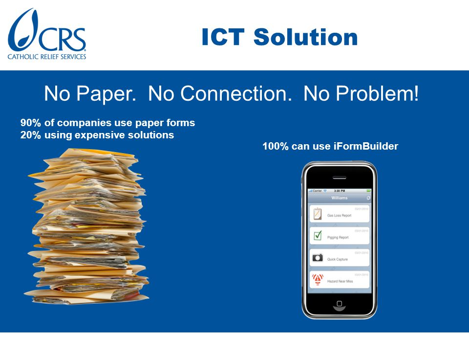 ICT Solution Use of iPod touch devices with integrated barcode scanner from Linea-Pro Cloud base platform for data collection using iFormBuilder application BarTender Enterprise software for barcode design and printing