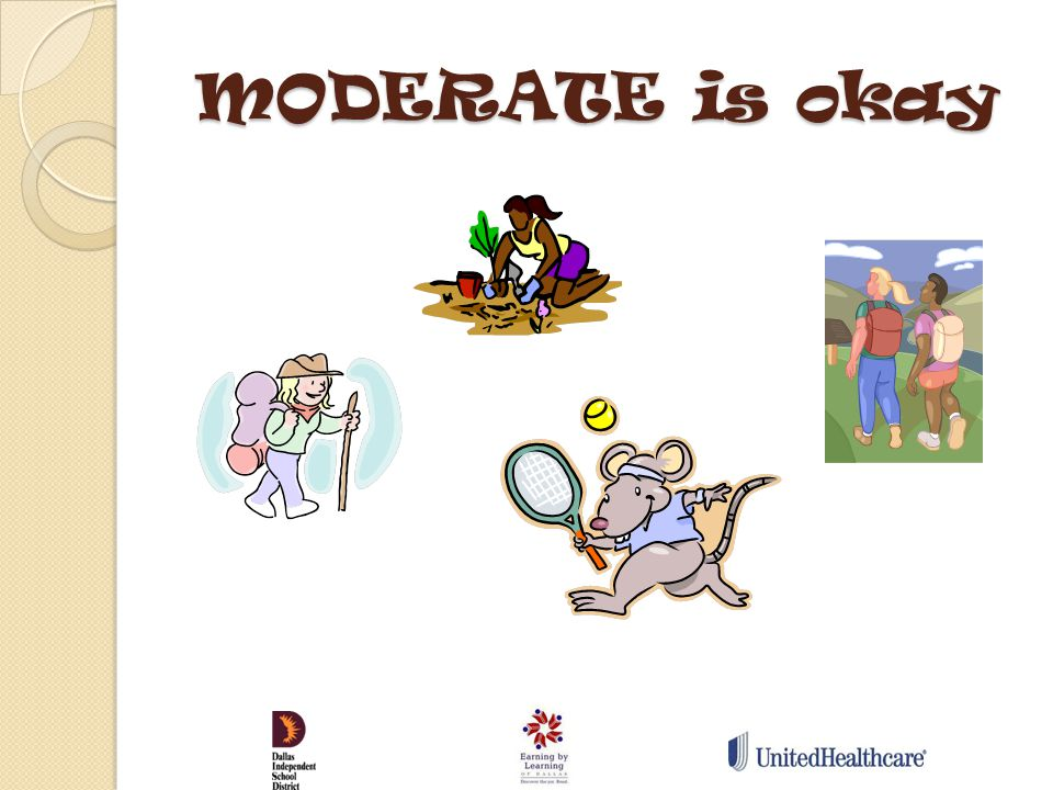 MODERATE is okay