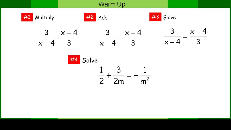 Warm Up Multiply #4 #1#2 #3 Add Solve