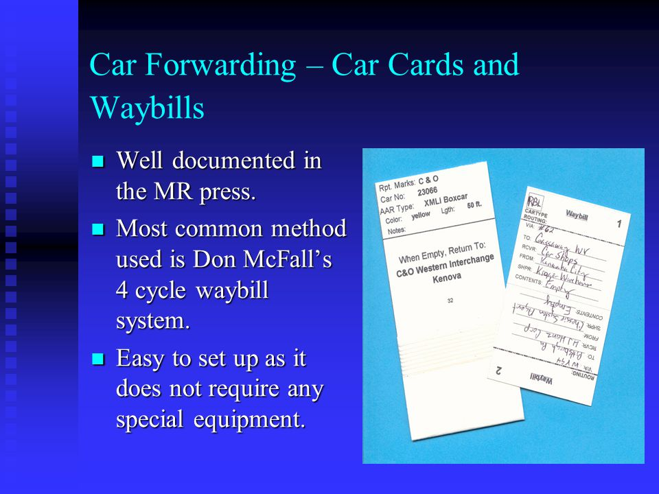 Car Forwarding – Car Cards and Waybills Well documented in the MR press. Well documented in the MR press. Most common method used is Don McFalls 4 cyc