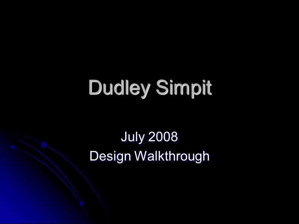 Dudley Simpit July 2008 Design Walkthrough